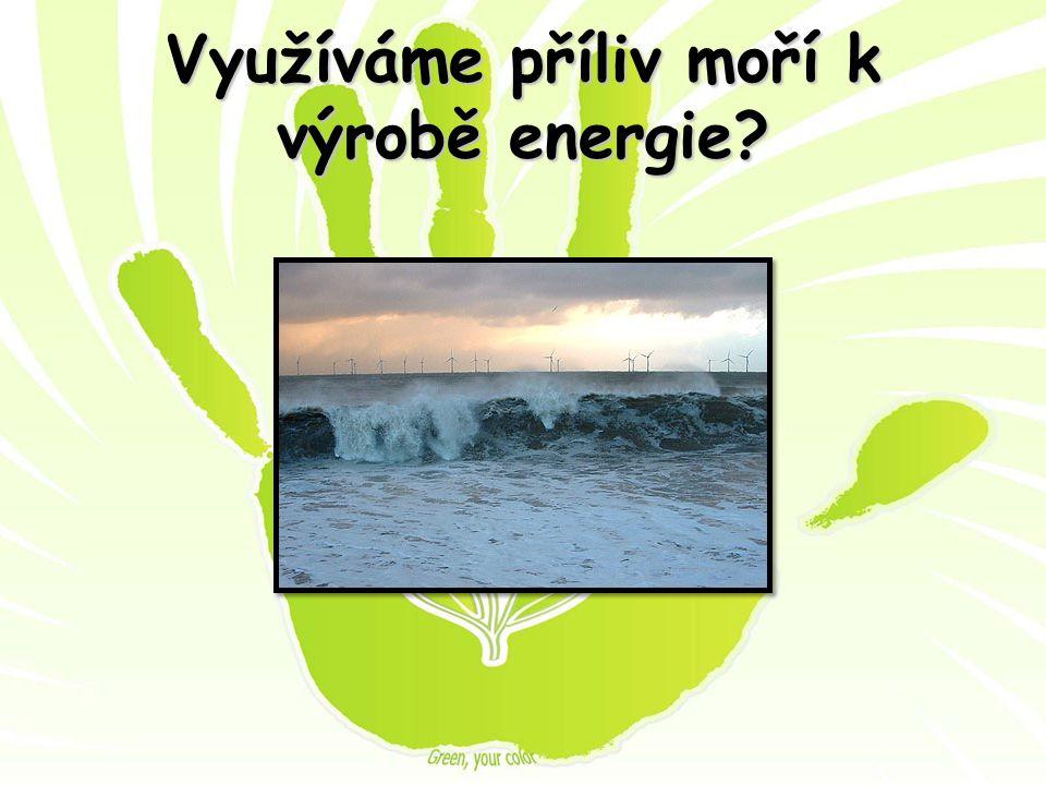Využíváme příliv moří k výrobě energie