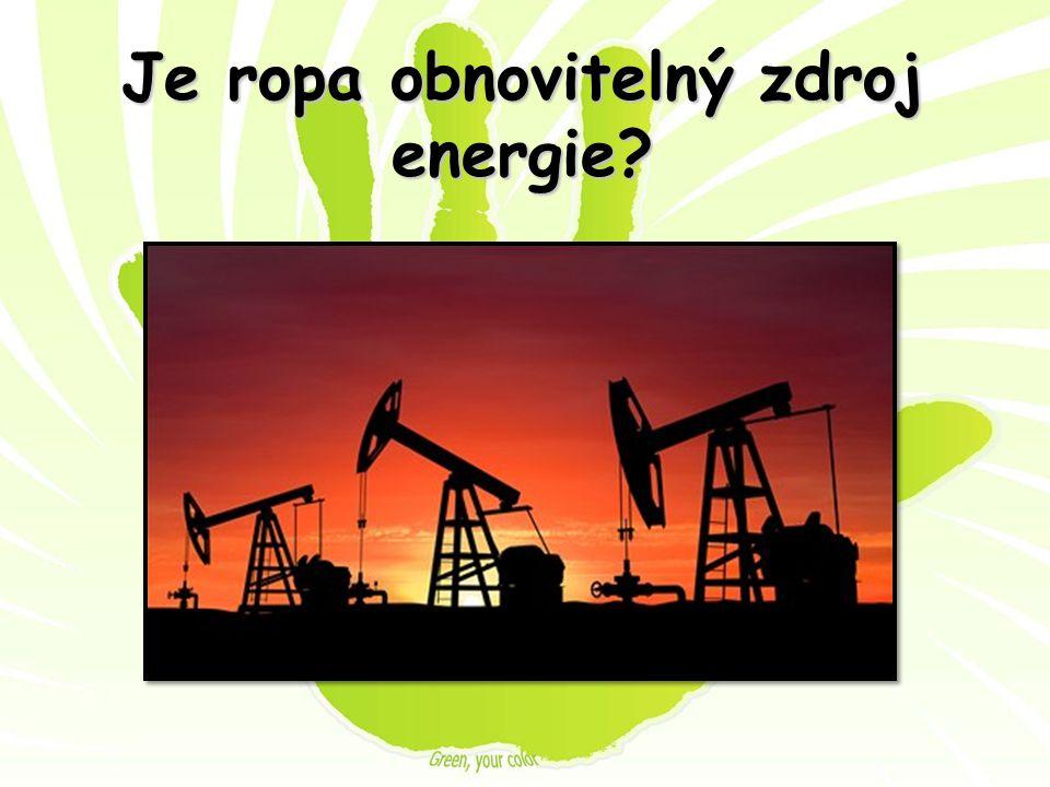 Je ropa obnovitelný zdroj energie