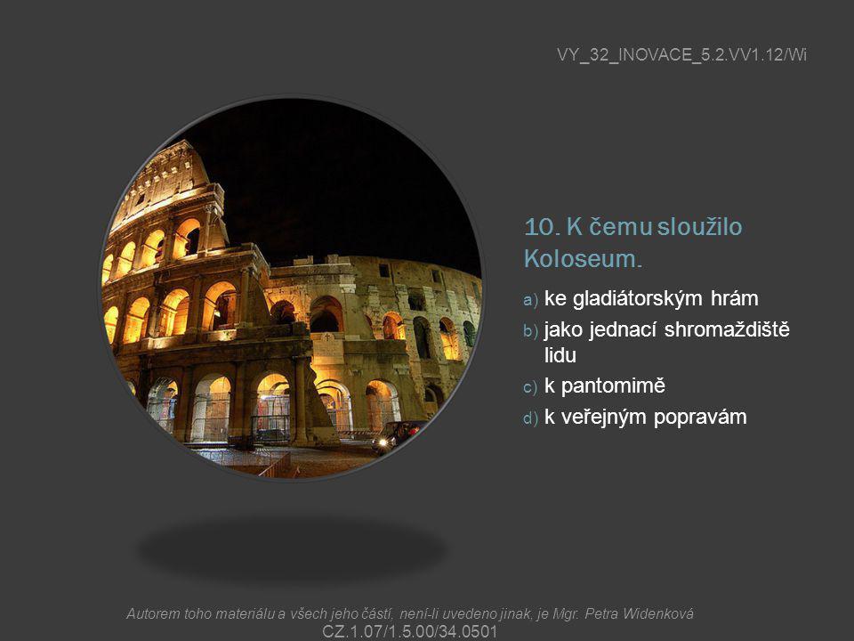 10. K čemu sloužilo Koloseum.