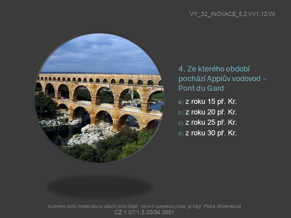 4. Ze kterého období pochází Appiův vodovod – Pont du Gard