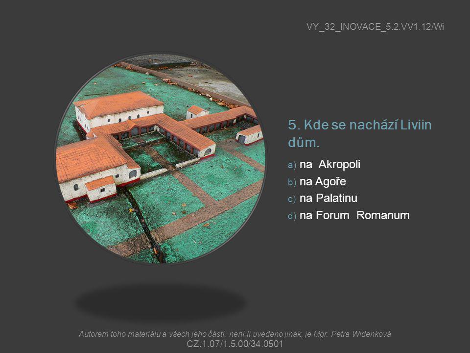5. Kde se nachází Liviin dům.