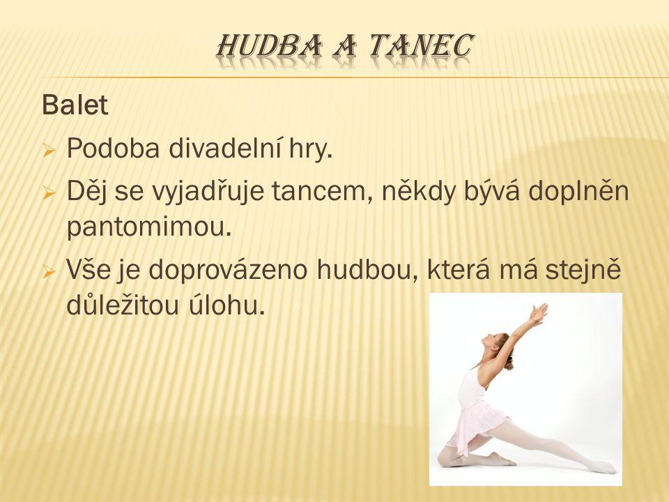 Hudba a tanec Balet Podoba divadelní hry.