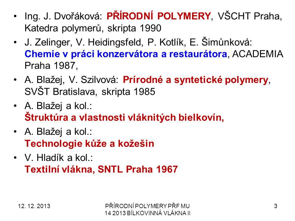 PŘÍRODNÍ POLYMERY PŘF MU 14 2013 BÍLKOVINNÁ VLÁKNA II
