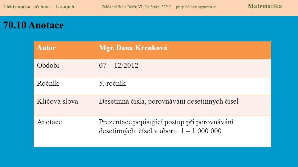 70.10 Anotace Autor Mgr. Dana Krenková Období 07 – 12/2012 Ročník