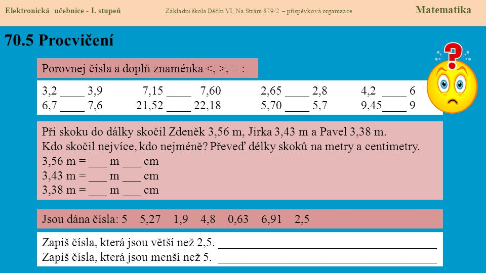 70.5 Procvičení Porovnej čísla a doplň znaménka <, >, = :