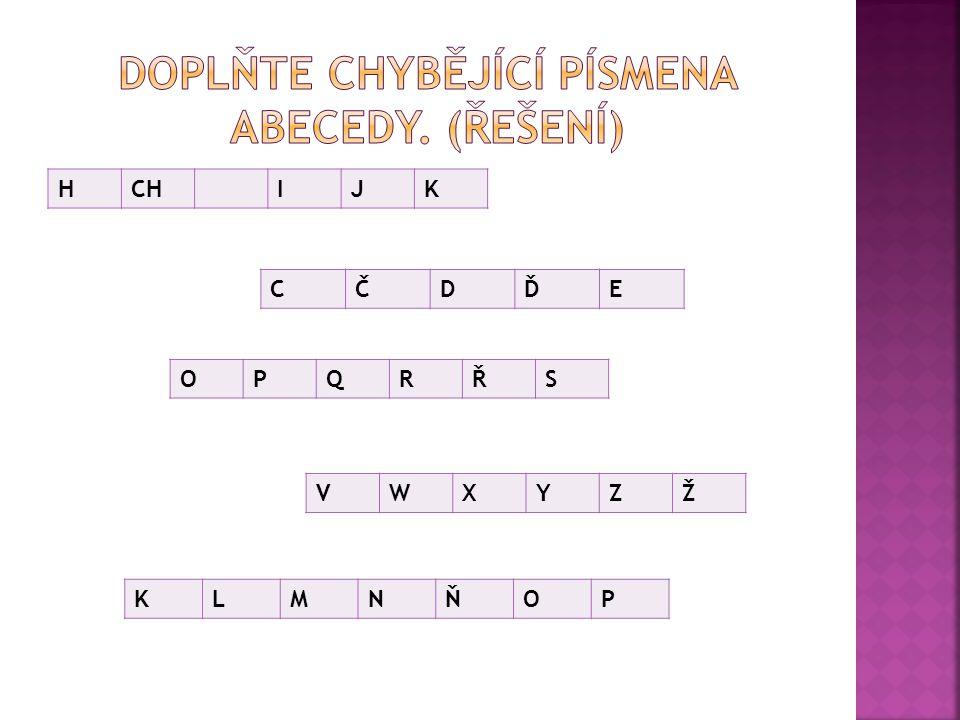 Doplňte chybějící písmena abecedy. (řešení)