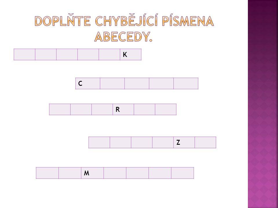 Doplňte chybějící písmena abecedy.