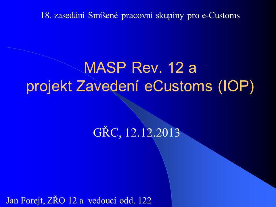MASP Rev. 12 a projekt Zavedení eCustoms (IOP)