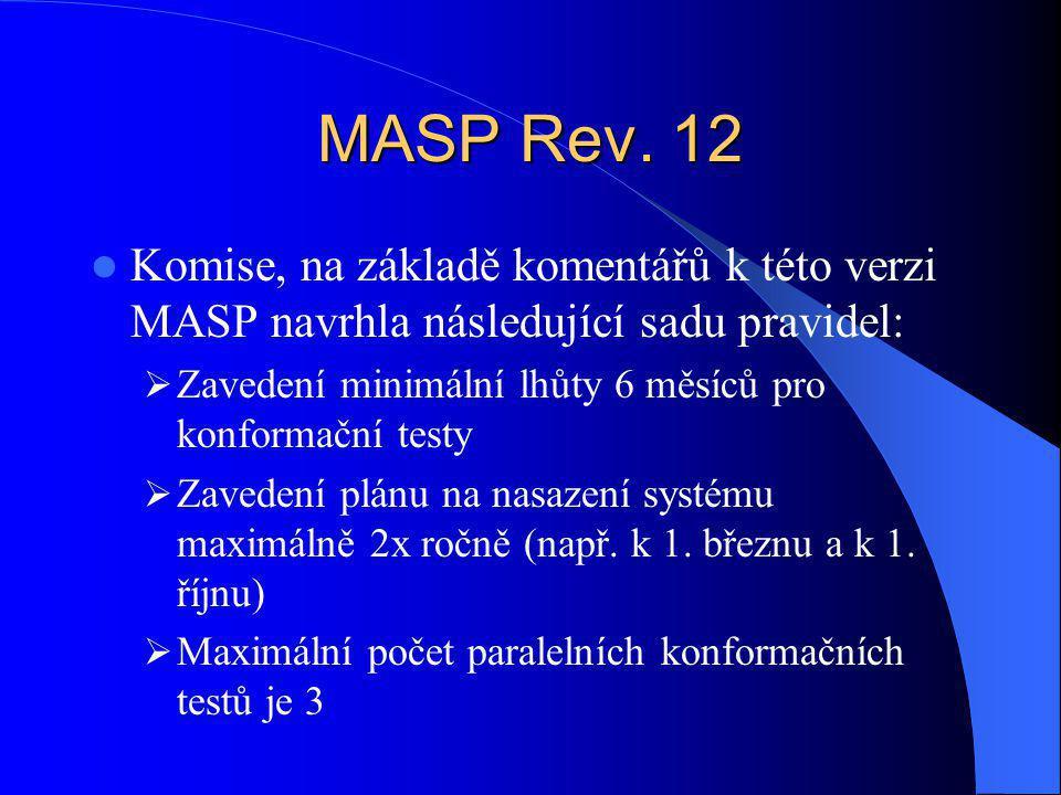 MASP Rev. 12 Komise, na základě komentářů k této verzi MASP navrhla následující sadu pravidel: