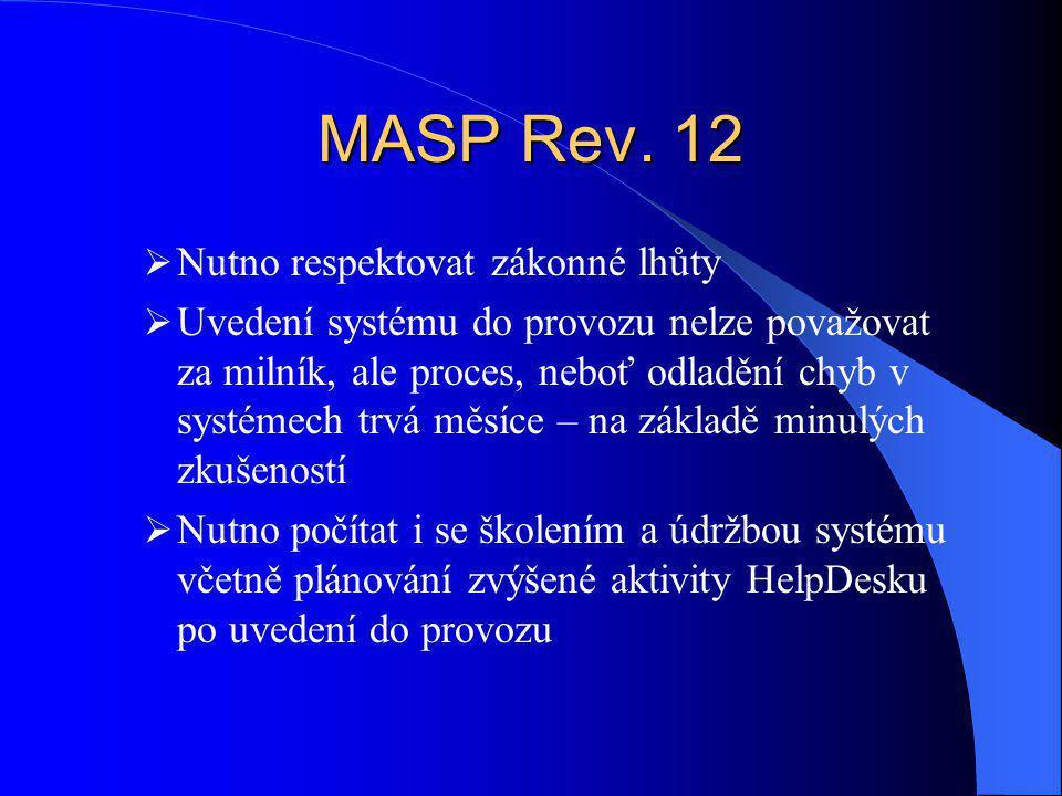 MASP Rev. 12 Nutno respektovat zákonné lhůty