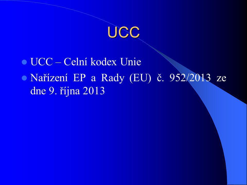 UCC UCC – Celní kodex Unie