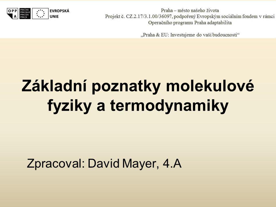 Základní poznatky molekulové fyziky a termodynamiky