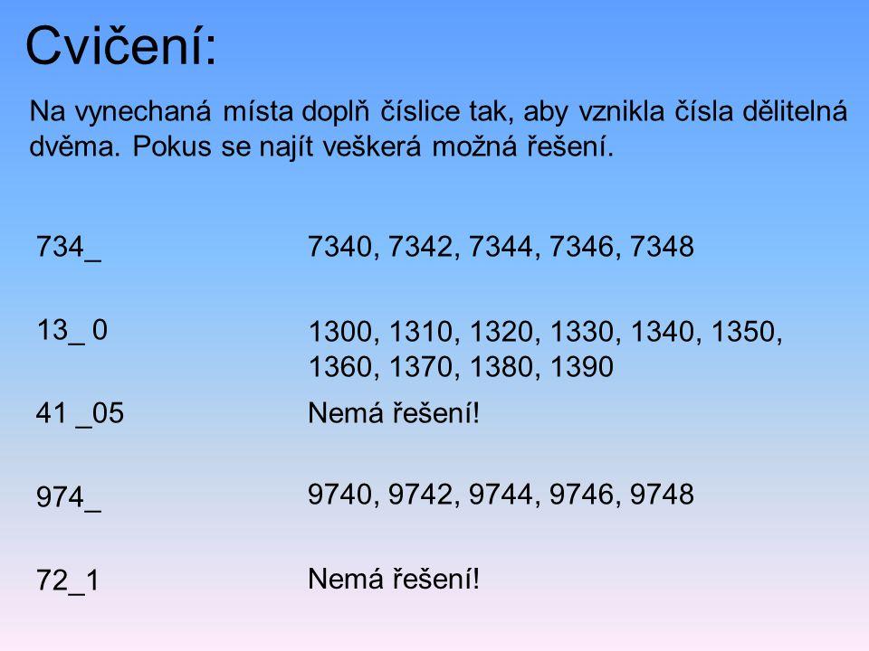 Cvičení: Na vynechaná místa doplň číslice tak, aby vznikla čísla dělitelná dvěma. Pokus se najít veškerá možná řešení.