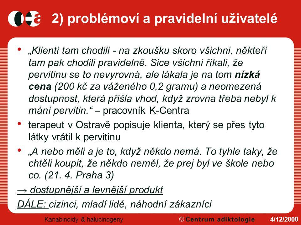2) problémoví a pravidelní uživatelé