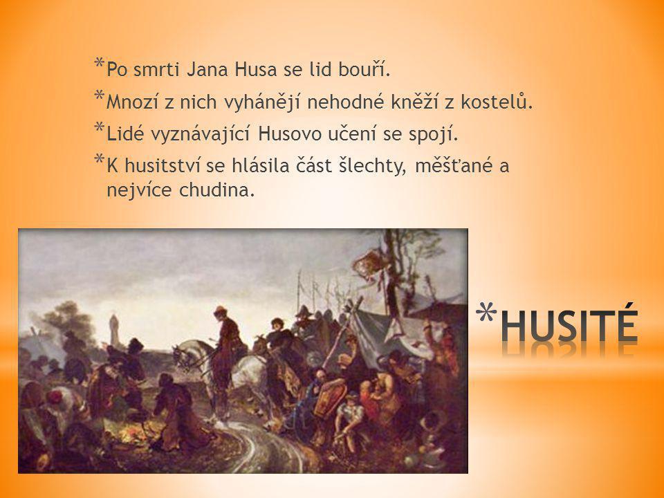 HUSITÉ Po smrti Jana Husa se lid bouří.
