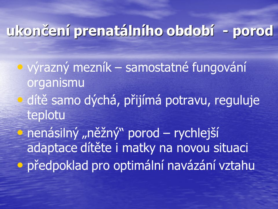 ukončení prenatálního období - porod