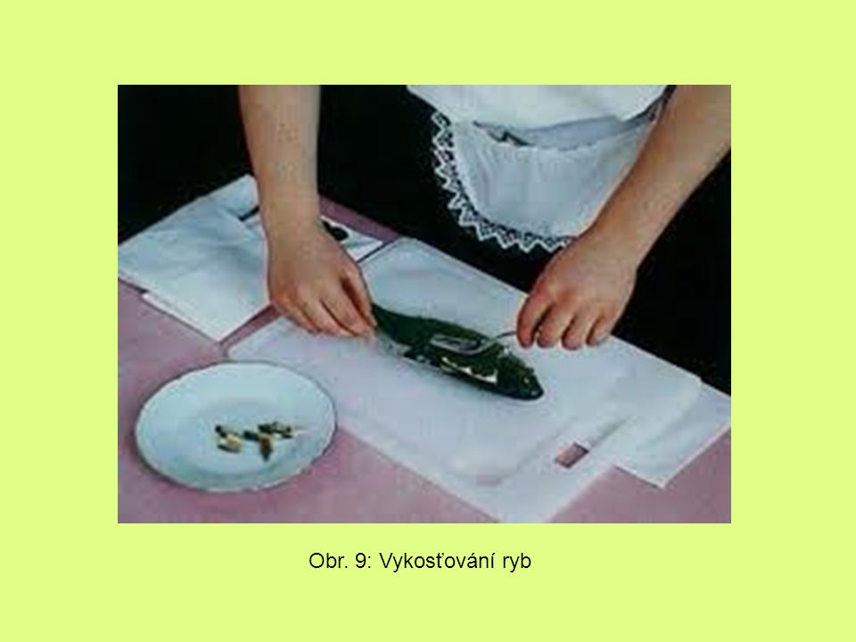 Obr. 9: Vykosťování ryb