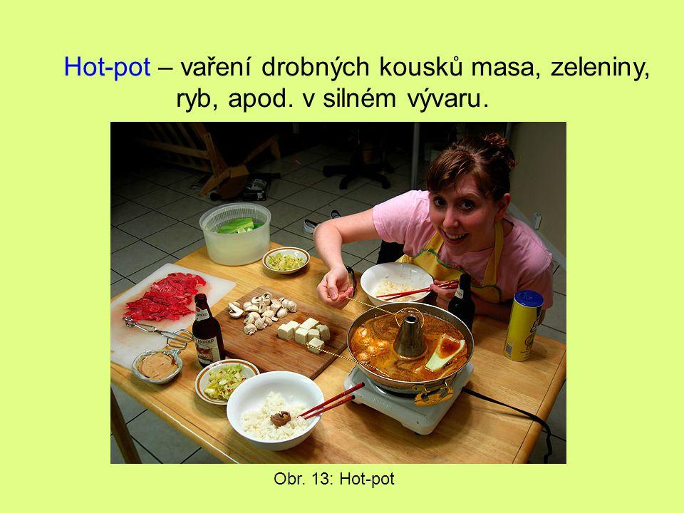 Hot-pot – vaření drobných kousků masa, zeleniny,