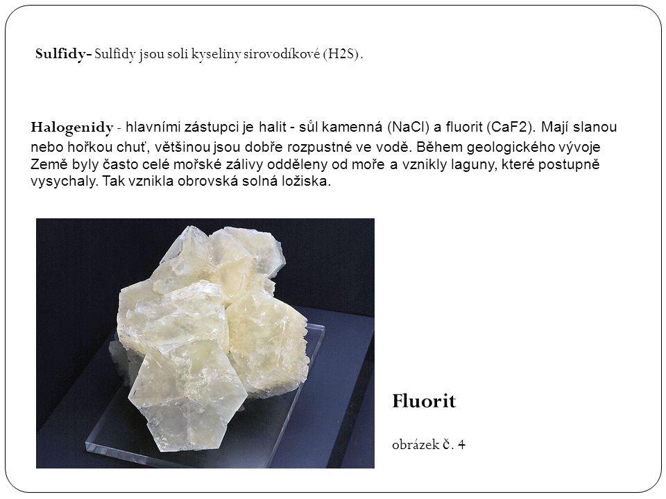 Fluorit Sulfidy- Sulfidy jsou soli kyseliny sirovodíkové (H2S).