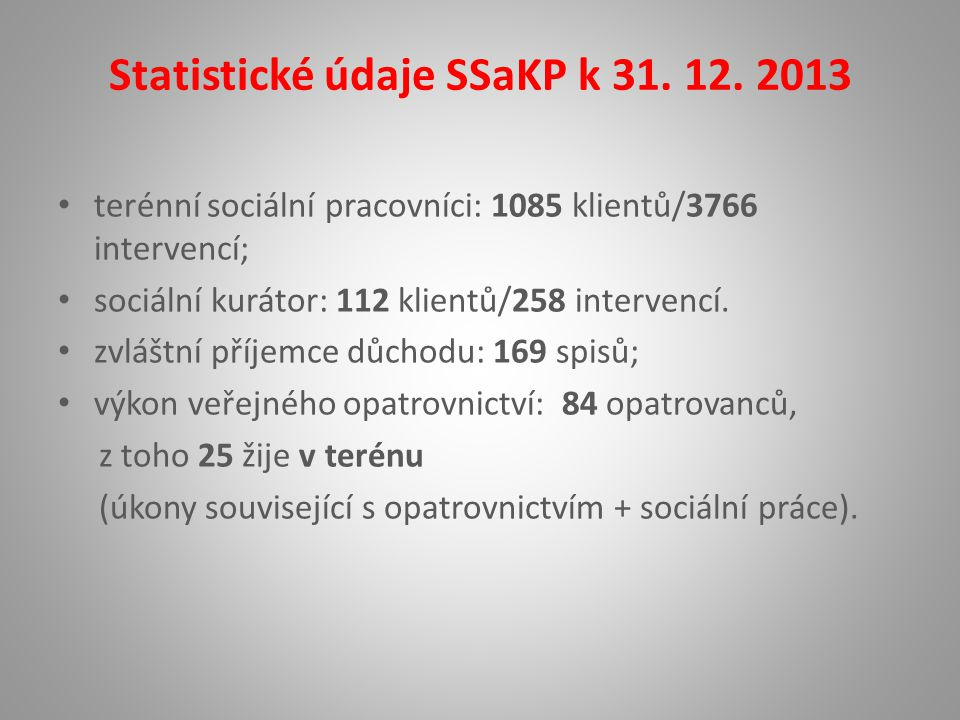 Statistické údaje SSaKP k 31. 12. 2013