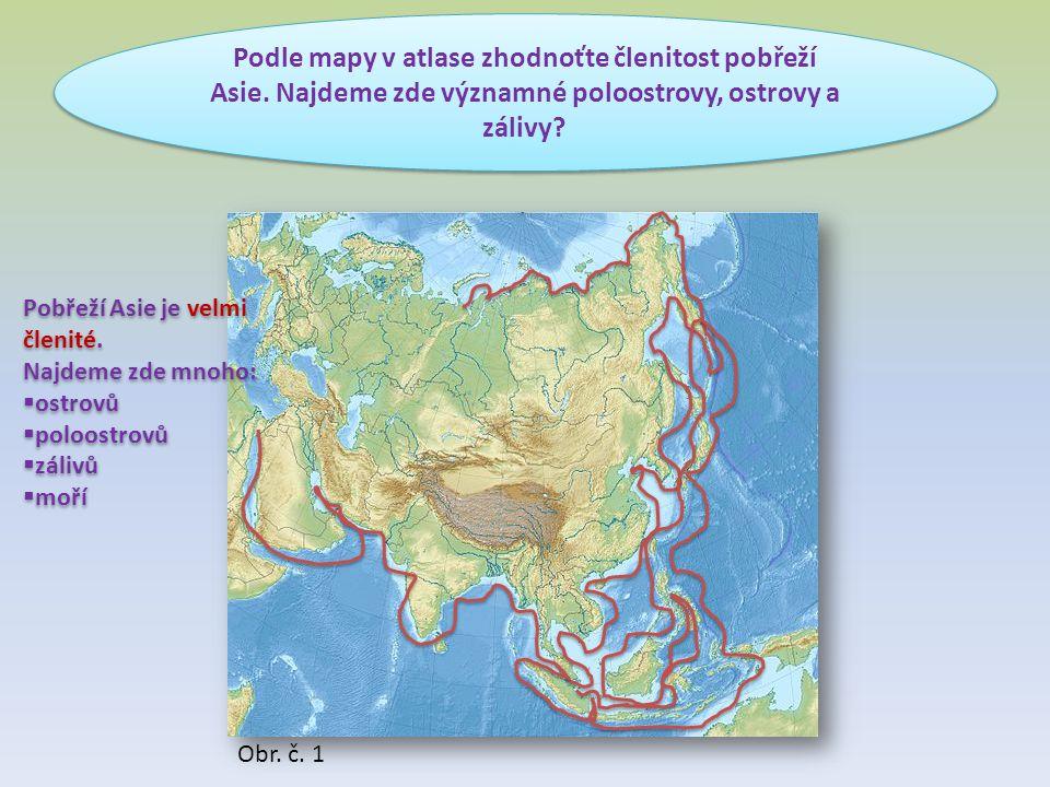 Podle mapy v atlase zhodnoťte členitost pobřeží Asie