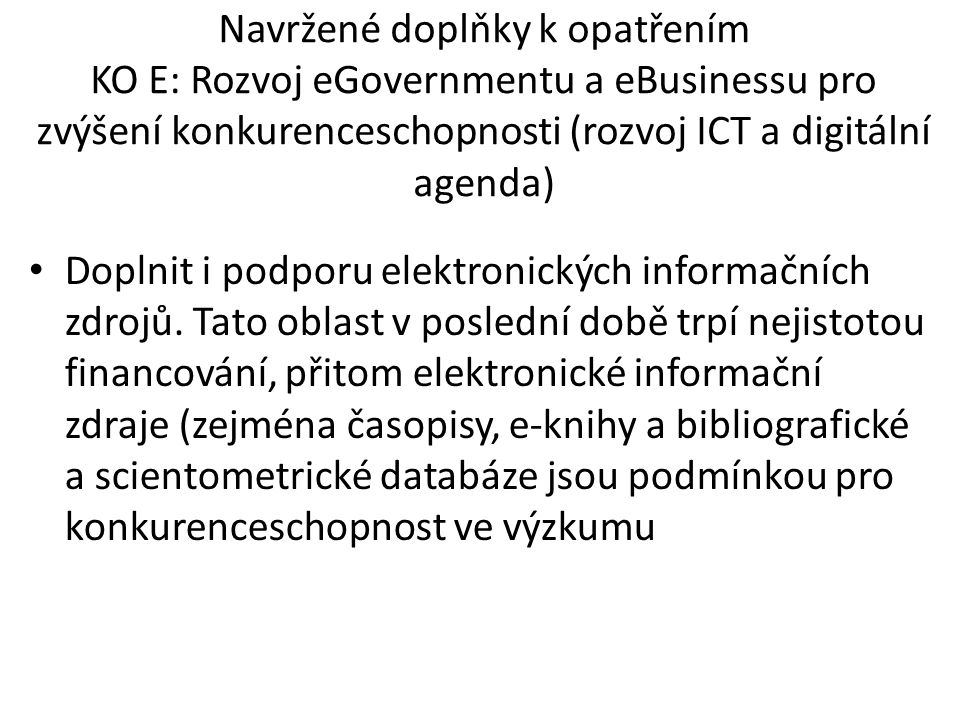 Navržené doplňky k opatřením KO E: Rozvoj eGovernmentu a eBusinessu pro zvýšení konkurenceschopnosti (rozvoj ICT a digitální agenda)