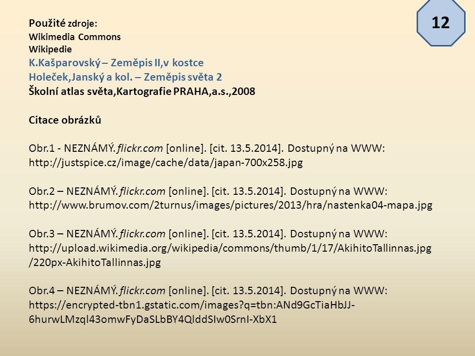 12 Použité zdroje: K.Kašparovský – Zeměpis II,v kostce