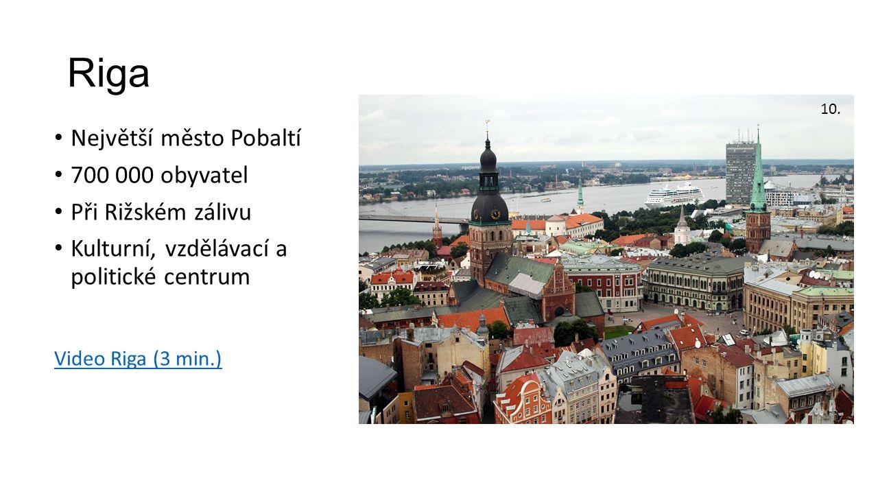 Riga Největší město Pobaltí 700 000 obyvatel Při Rižském zálivu