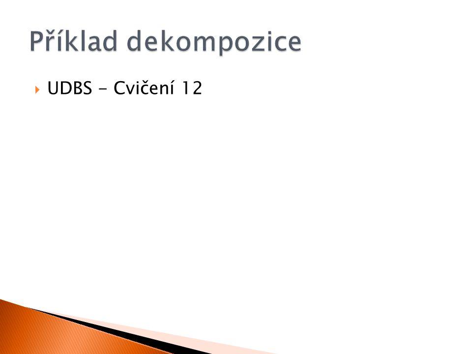 Příklad dekompozice UDBS - Cvičení 12