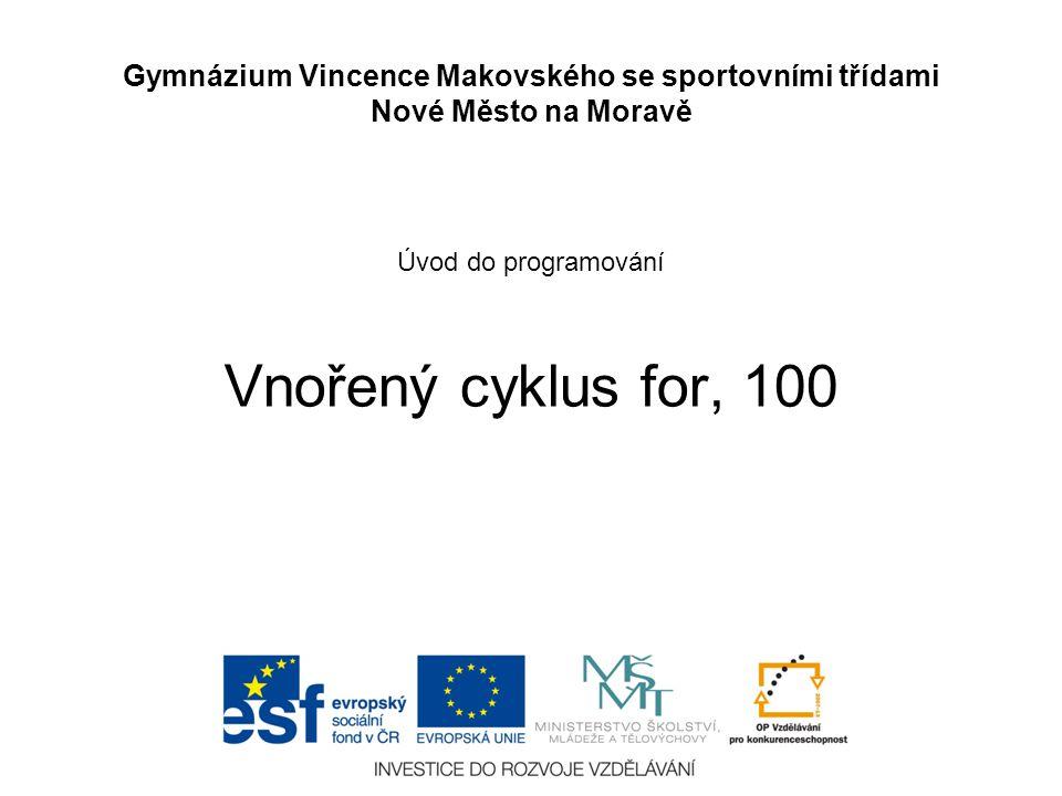 Úvod do programování Vnořený cyklus for, 100