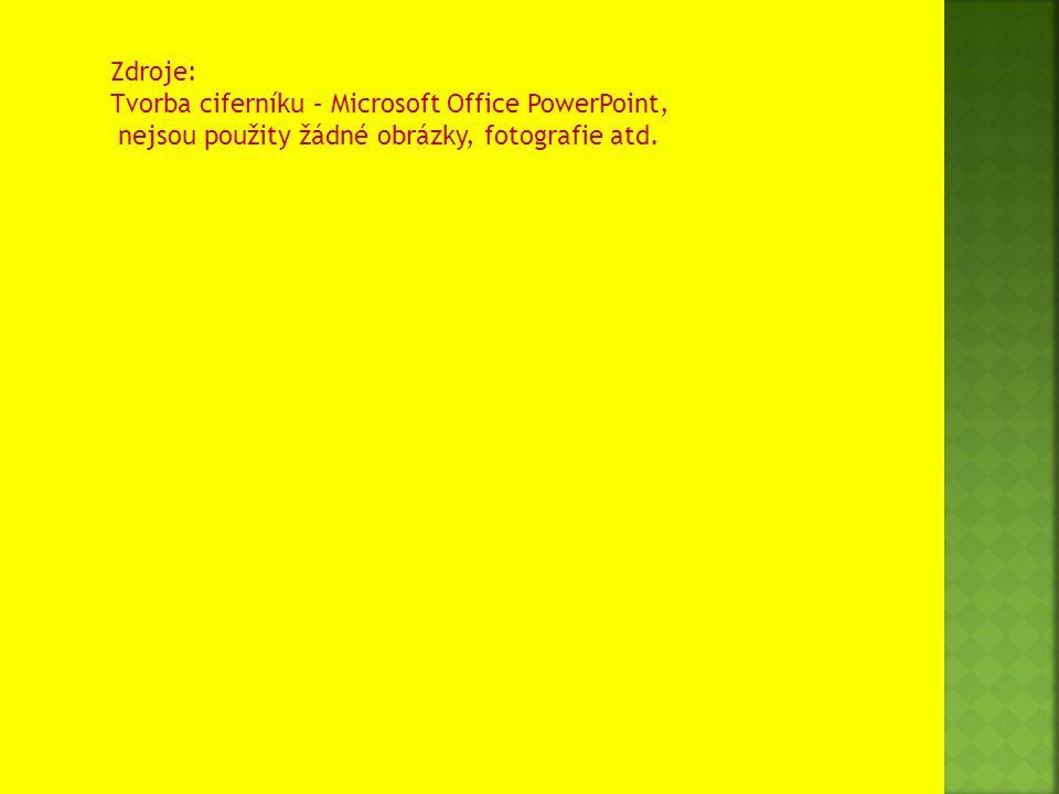 Zdroje: Tvorba ciferníku – Microsoft Office PowerPoint, nejsou použity žádné obrázky, fotografie atd.