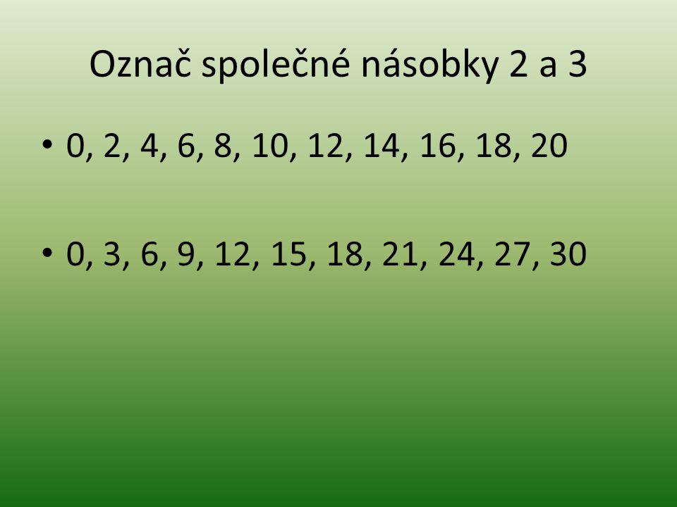 Označ společné násobky 2 a 3