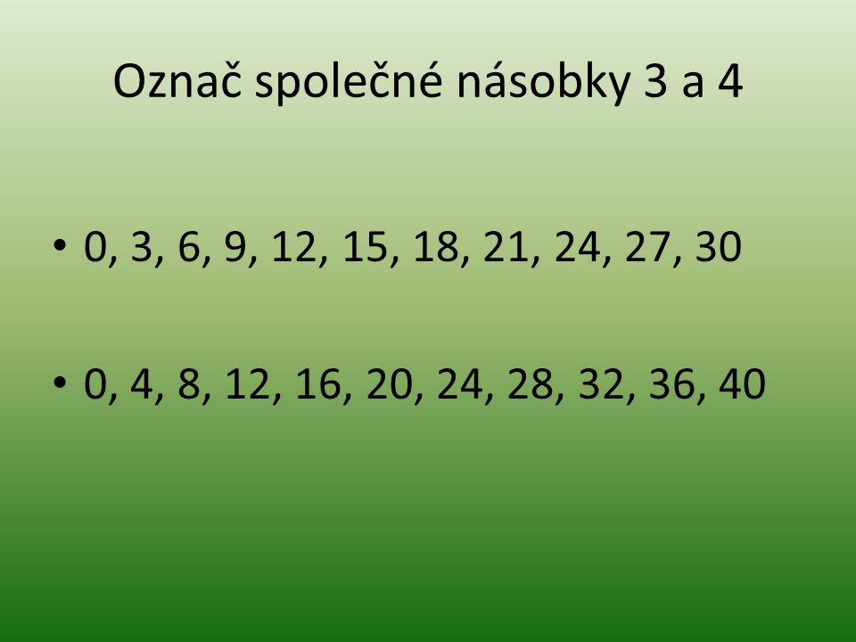Označ společné násobky 3 a 4