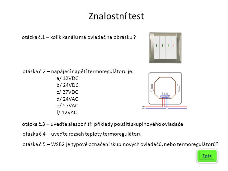 Znalostní test otázka č.1 – kolik kanálů má ovladač na obrázku