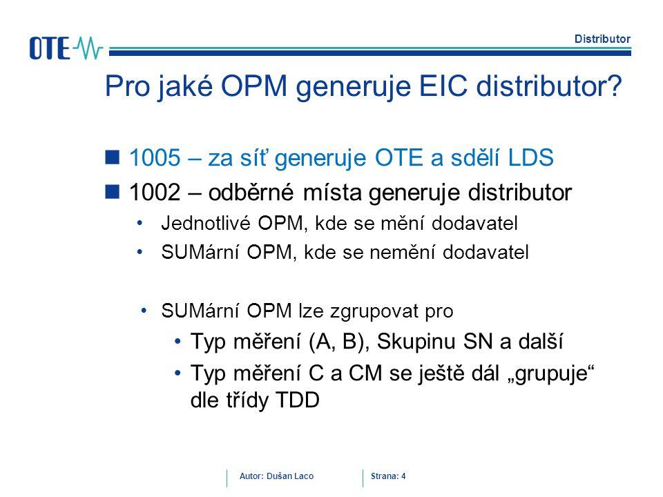 Pro jaké OPM generuje EIC distributor