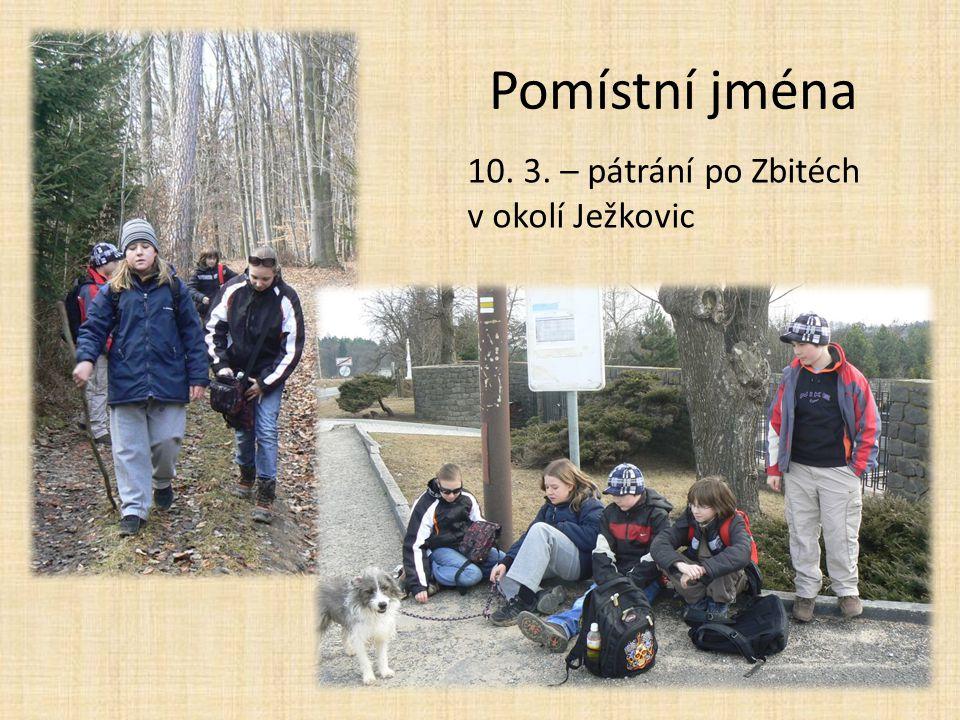 Pomístní jména 10. 3. – pátrání po Zbitéch v okolí Ježkovic