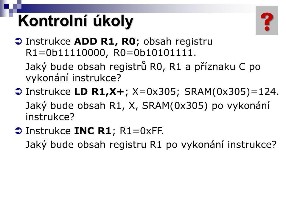  Kontrolní úkoly. Instrukce ADD R1, R0; obsah registru R1=0b11110000, R0=0b10101111.