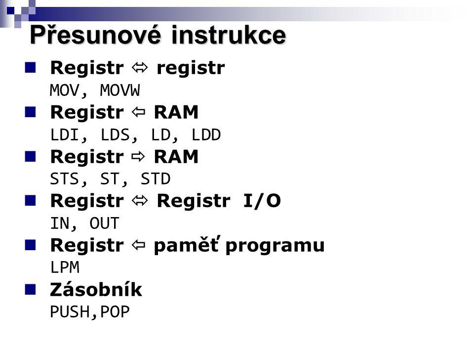 Přesunové instrukce Registr  registr MOV, MOVW Registr  RAM