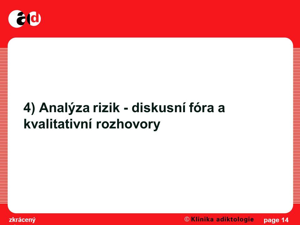 4) Analýza rizik - diskusní fóra a kvalitativní rozhovory
