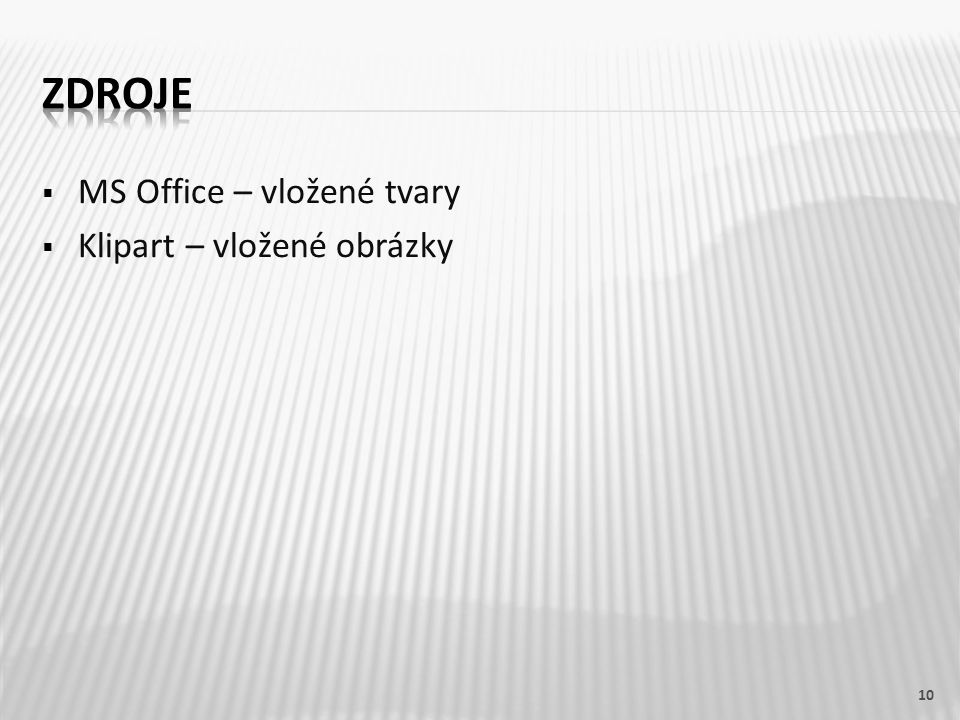 ZDROJE MS Office – vložené tvary Klipart – vložené obrázky