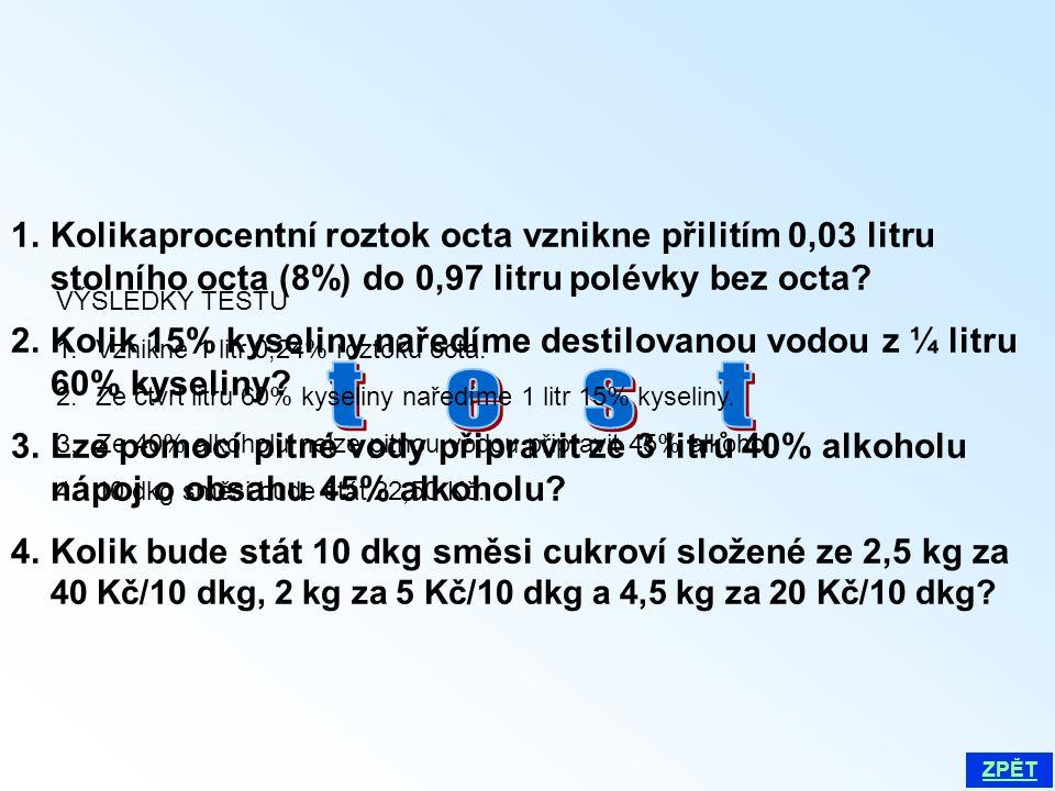 Kolikaprocentní roztok octa vznikne přilitím 0,03 litru stolního octa (8%) do 0,97 litru polévky bez octa