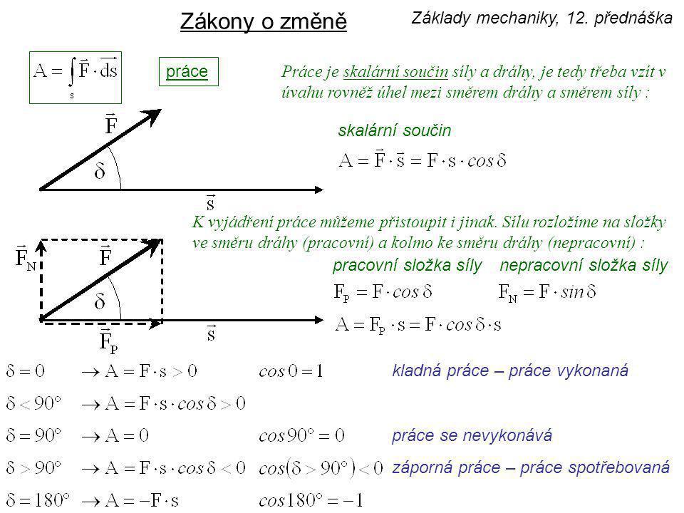 Zákony o změně Základy mechaniky, 12. přednáška práce