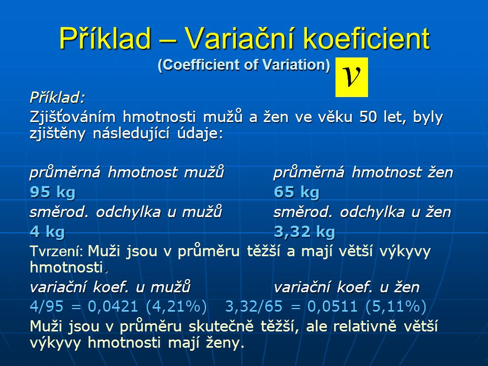 Příklad – Variační koeficient (Coefficient of Variation)