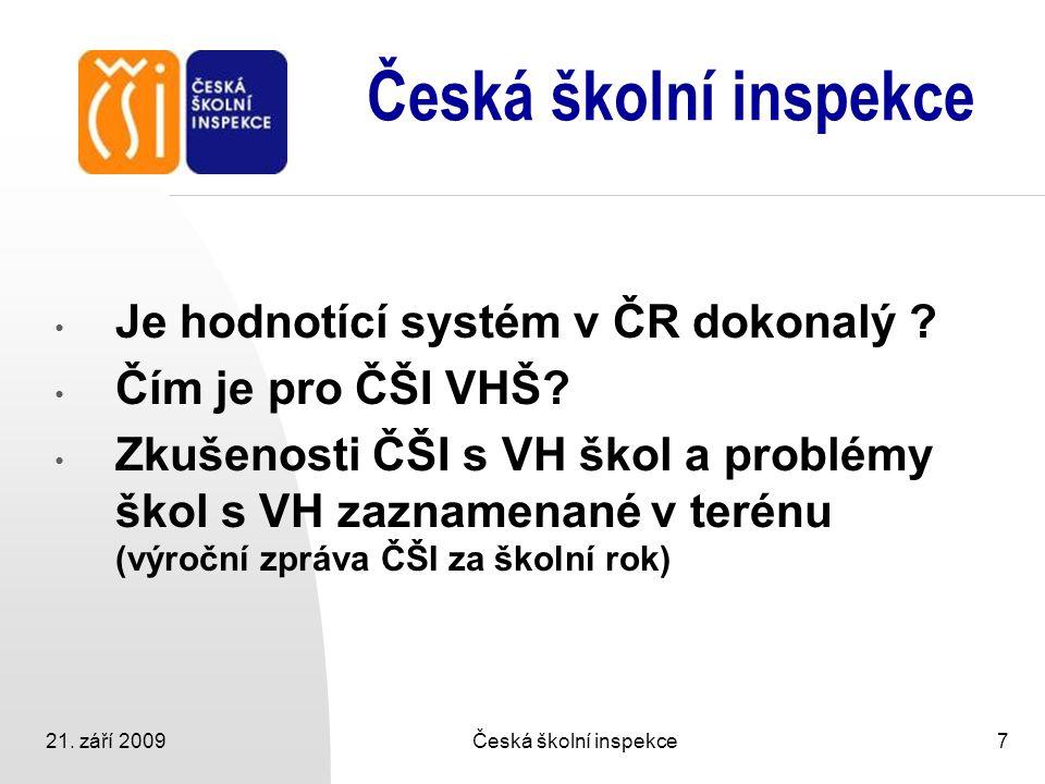 Česká školní inspekce Je hodnotící systém v ČR dokonalý