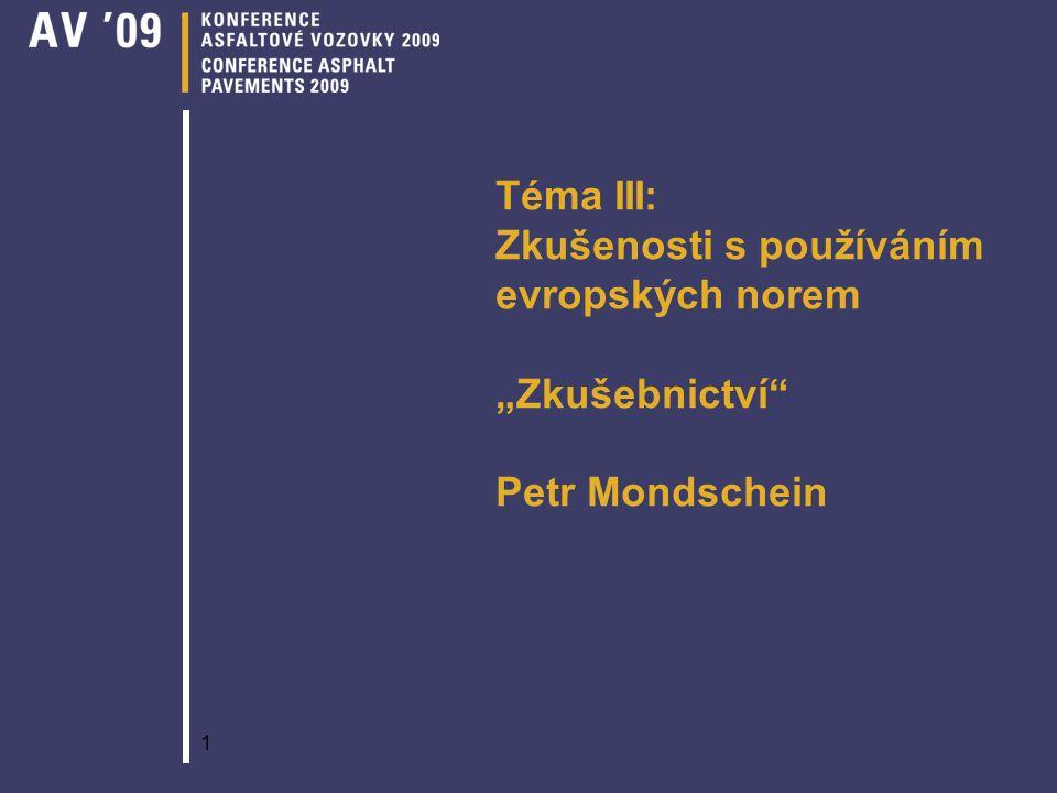 """Téma III: Zkušenosti s používáním evropských norem """"Zkušebnictví Petr Mondschein"""