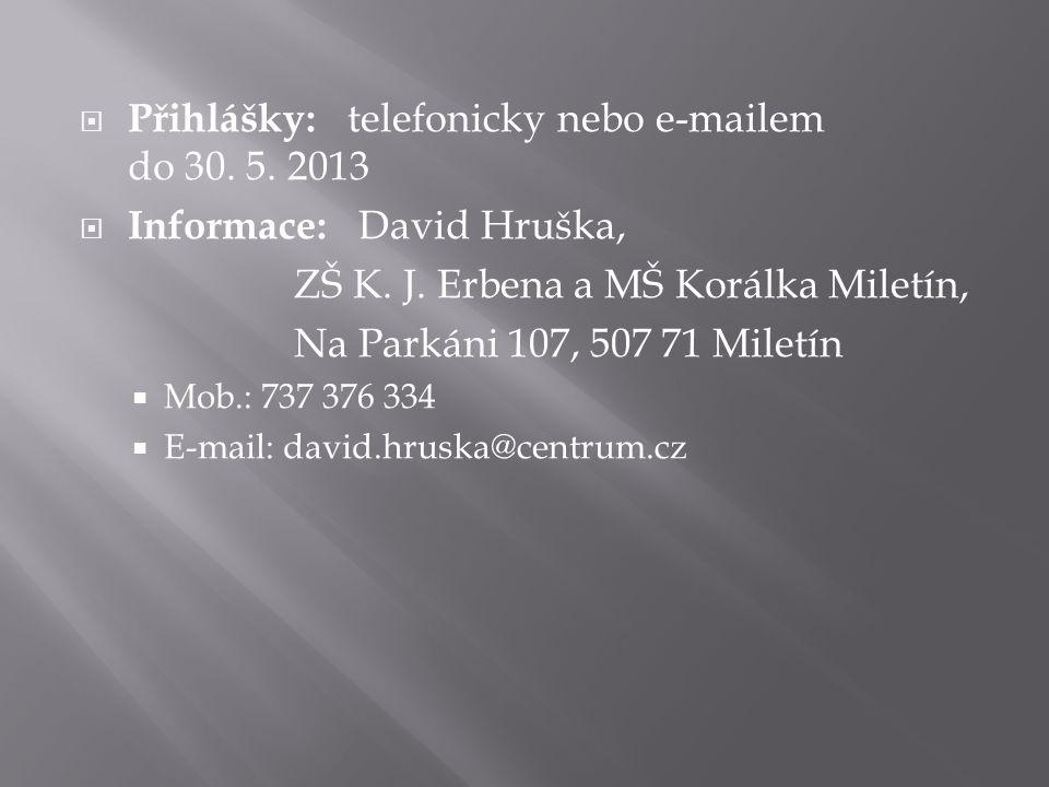 Přihlášky: telefonicky nebo e-mailem do 30. 5. 2013