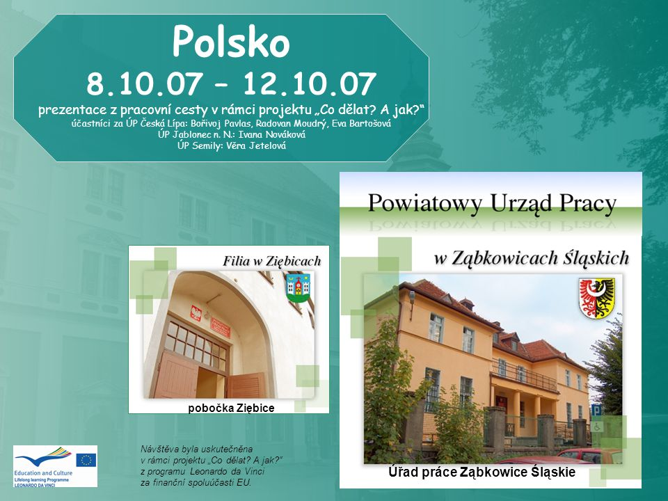 """Polsko 8.10.07 – 12.10.07. prezentace z pracovní cesty v rámci projektu """"Co dělat A jak"""