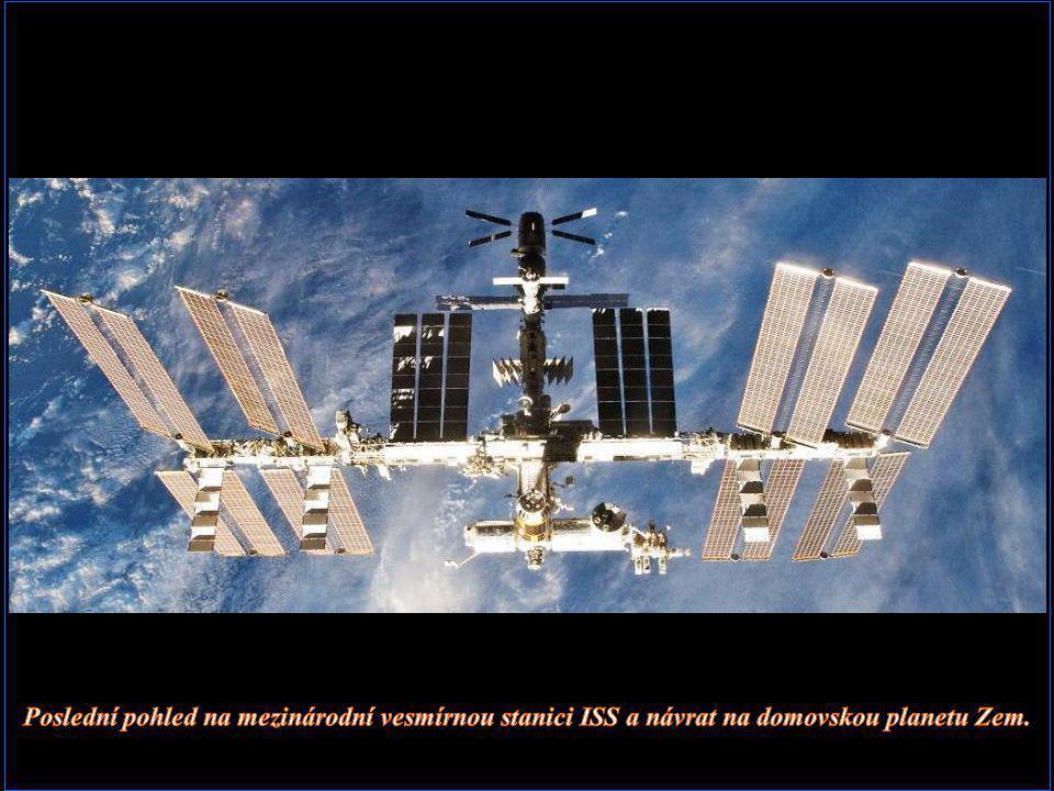 Poslední pohled na mezinárodní vesmírnou stanici ISS a návrat na domovskou planetu Zem.