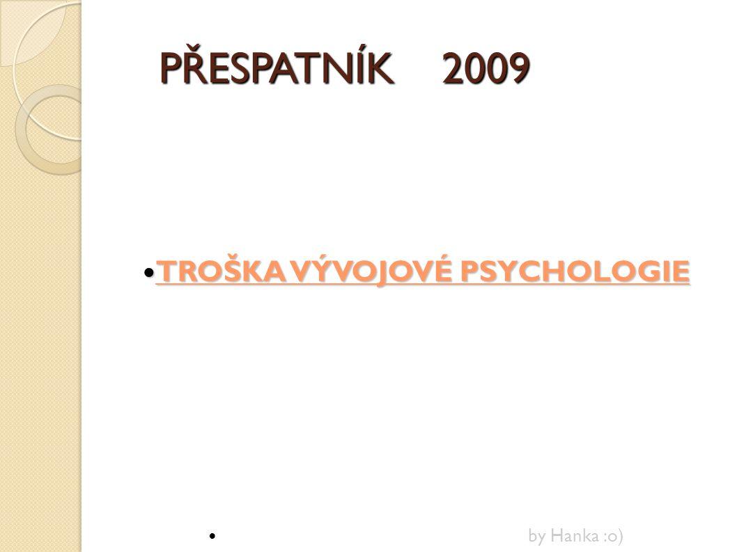 TROŠKA VÝVOJOVÉ PSYCHOLOGIE by Hanka :o)