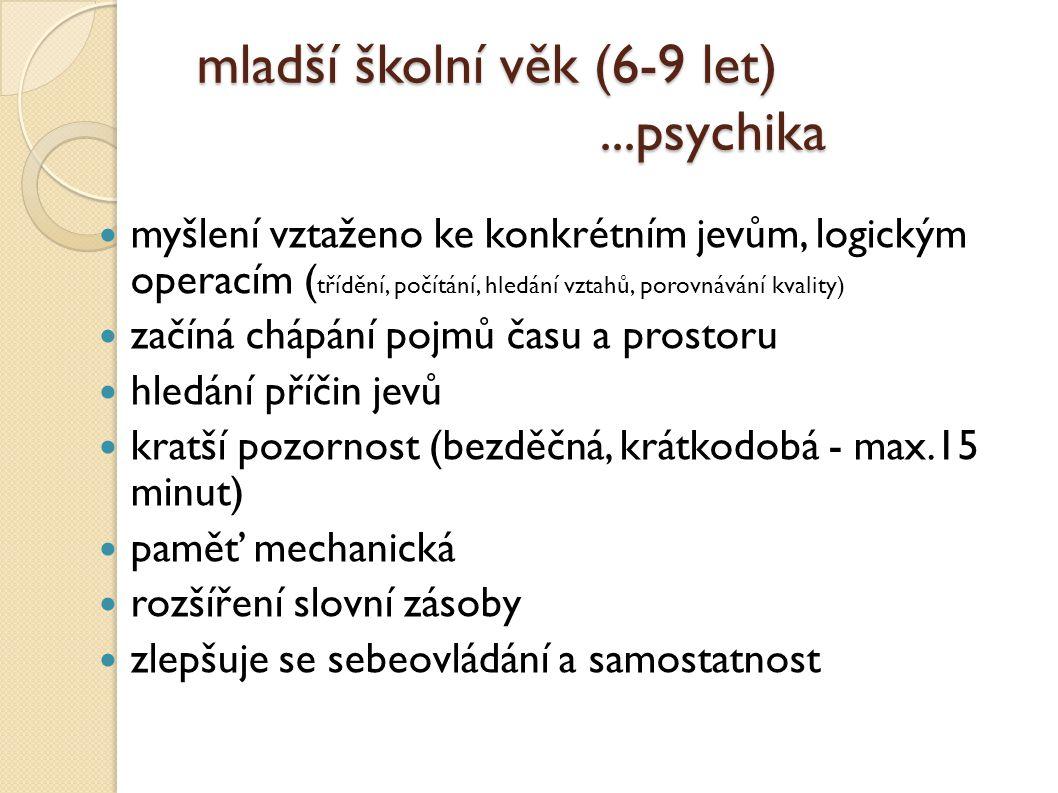 mladší školní věk (6-9 let) ...psychika